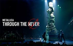 Metallica Through the Never never fails to rock!