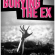 Dig the new Burying the Ex trailers